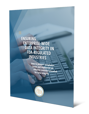Ensuring Enterprise-Wide Data Integrity in FDA-Regulated Industries