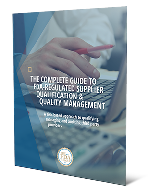 The Complete Guide to FDA-Regulated Supplier Qualification & Quality Management