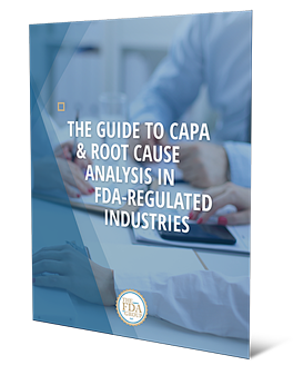 The Guide to CAPA & Root Cause Analysis in FDA-Regulated Industries