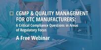 CGMP & Quality Management for OTC Manufacturers