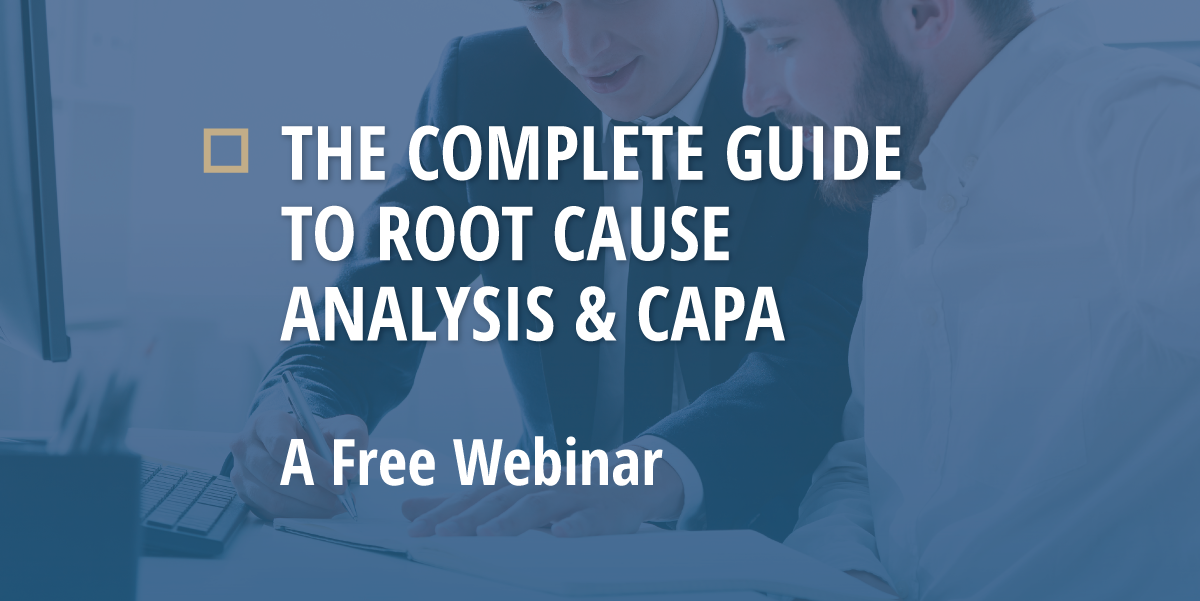 The Complete Guide to Root Cause Analysis & CAPA